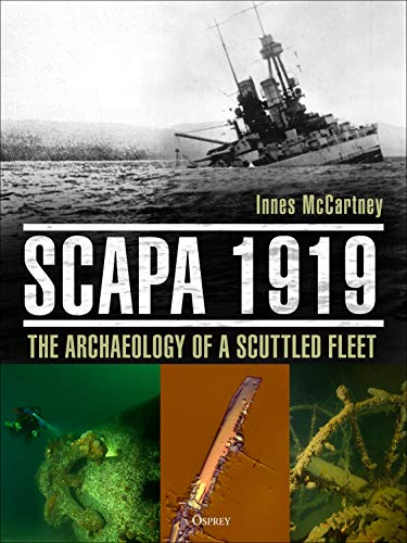 Scapa 1919: The Archaeology of a Scuttled Fleet (English Edition)
