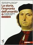 La storia. L'impronta dell'umanità. Ediz. rossa. Per la Scuola media. Con espansione online: 2
