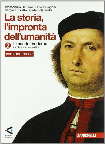 La storia. L'impronta dell'umanit. Ediz. rossa. Per la Scuola media. Con espansione online: 2