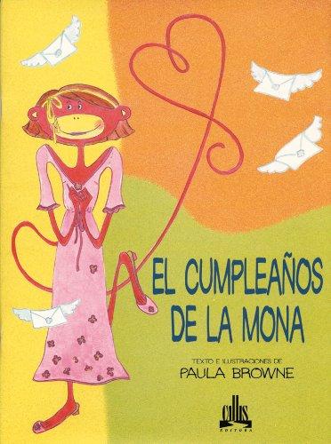 El Cumpleanos de la Mona (Paca, LA Macaca Series/Paca The Monkey Series) por Paula Browne