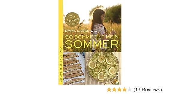 Sommerküche Leicht Und Schnell : Leichte und frische rezepte aus der sommerküche raffinierte