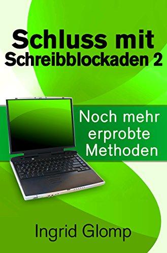 Schluss mit Schreibblockaden 2: Noch mehr erprobte Methoden (German Edition) por Ingrid Glomp