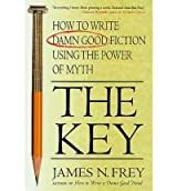THE KEY: HOW TO WRITE DAMN GOOD FICTION USING THE POWER OF MYTH BY Frey, James N.(Author)08-2002( Paperback )