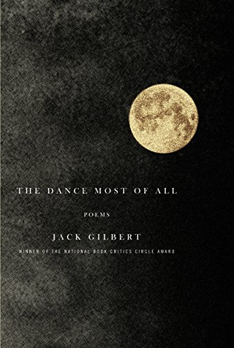 The Dance Most of All: Poems (Jack Gilbert)