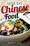 Let's Eat Chinese Food: Chinese Food Recipes from Popular Chinese Restaurants (English Edition)