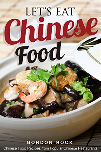 Lets eat chinese food chinese food recipes from popular chinese lets eat chinese food chinese food recipes from popular chinese restaurants english edition forumfinder Images