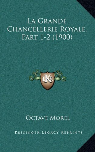 La Grande Chancellerie Royale, Part 1-2 (1900)