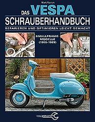 Das Vespa Schrauberhandbuch: Die Smallframe-Modelle von 1963 bis 1986