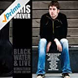 Black Water & Live Remastered Deluxe Edition
