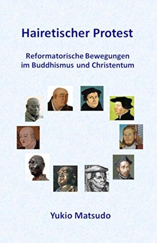 Hairetischer Protest: Reformatorische Bewegungen im Buddhismus und Christentum PDF Descargar Gratis