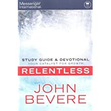 Relentless - Study Guide and Devotional by John Bevere (2011-11-07)