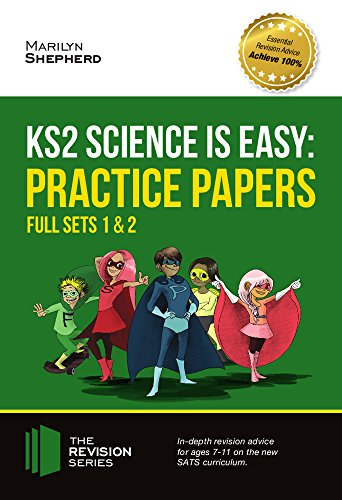 KS2 Science is Easy: Practice Papers - Full Sets of KS2 Science sample papers and the full marking criteria - Achieve 100% (Revision Series)
