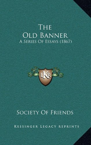 The Old Banner: A Series of Essays (1867)