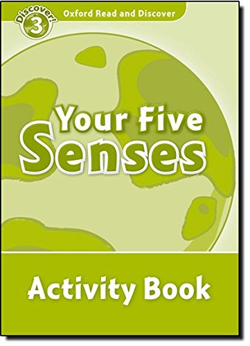 Oxford Read and Discover: Oxford Read & Discover. Level 3. Your Five Senses: Activity Book