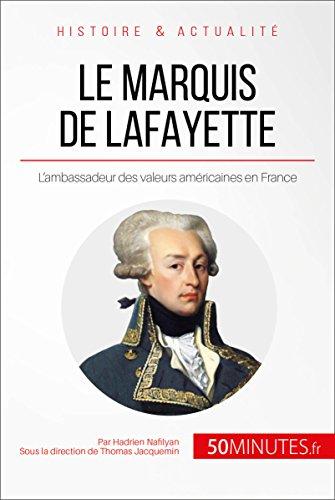 Le marquis de Lafayette: L'ambassadeur des valeurs américaines en France (Grandes Personnalités t. 15)
