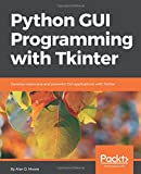 #10: Python GUI Programming with Tkinter: Develop responsive and powerful GUI applications with Tkinter