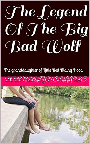 The Legend Of The Big Bad Wolf: The granddaughter of Little Red Riding Hood (English Edition) Little Red Riding Hood-big Bad Wolf