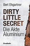 Dirty little secret - Die Akte Aluminium