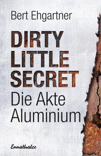 dirty-little-secret-die-akte-aluminium