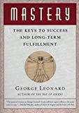 Mastery: The Keys to Success and Long-Term Fulfillment (Plume)