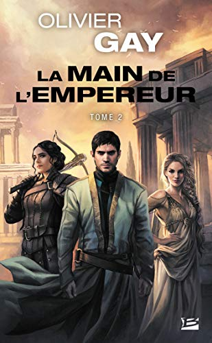 La Main de l'empereur, T2 par Olivier Gay
