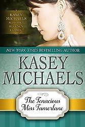 The Tenacious Miss Tamerlane (Kasey Michaels Alphabet Regency Romance Book 2)