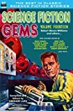 Science Fiction Gems, Volume Fourteen, Robert Moore Williams and Others: Volume 14