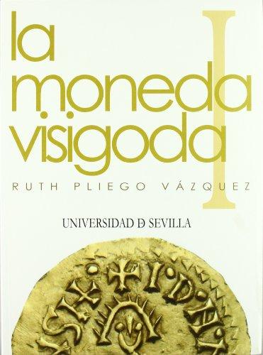 La moneda visigoda: I. Historia monetaria del Reino visigodo de Toledo. II. Corpus (2 vol.)