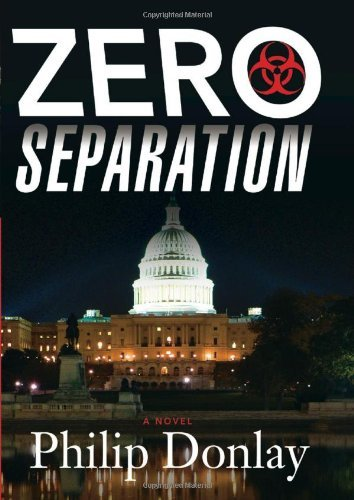 Zero Separation: A Novel (Donovan Nash Series) by Philip Donlay (2013-03-05)