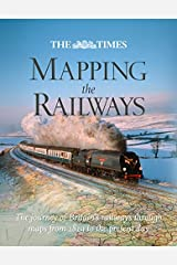 """The Times"" Mapping The Railways: The journey of Britain's railways through maps Hardcover"