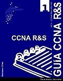 Guia de Preparacion para el Examen de Certificacion CCNA R&S 200-125: version 6.3 - v1