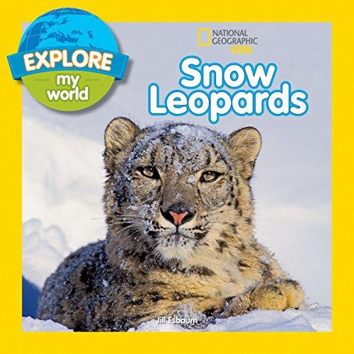 Explore My World Snow Leopards por Jill Esbaum epub