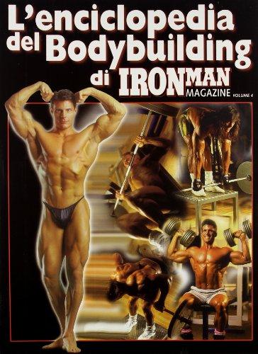 L'enciclopedia del bodybuilding di Ironman Magazine: 4 (La libreria di Olympian's News)