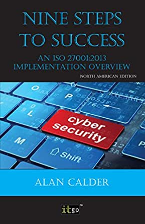 Nine Steps to Success: : An ISO 27001 Implementation