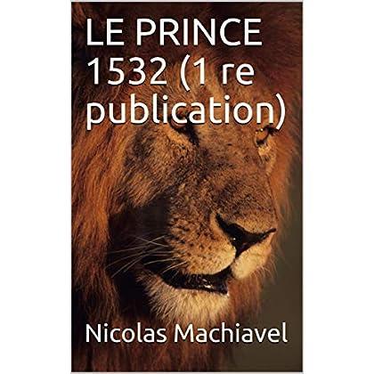 LE PRINCE 1532 (1 re publication)