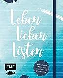 Leben, Lieben, Listen: Mein Ausfüllbuch für Erinnerungen, Zukunftspläne und geheime Wünsche