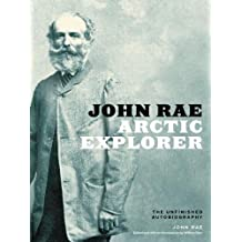 John Rae, Arctic Explorer: The Unfinished Autobiography