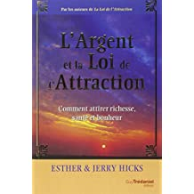 L'Argent et la Loi de l'Attraction - Comment attirer richesse, santé et bonheur