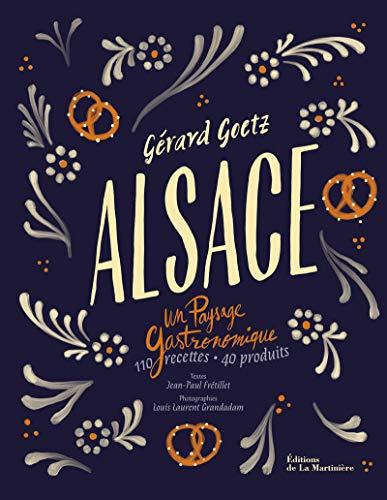 Alsace - Un paysage gastronomique par Gerard Goetz