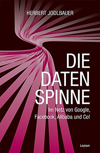 die-datenspinne-im-netz-von-google-facebook-alibaba-und-co-sicherheit-im-internet-sicherheit-im-netz