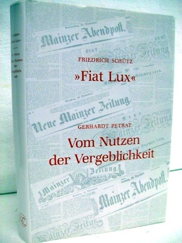 Fiat Lux Vom Nutzen der Vergeblichkeit, Zur Geschichte der Mainzer Zeitung 1812-1851, Vier Jahre Leitartikel der Mainzer Zeitung, -