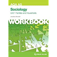 AQA AS Sociology Unit 1 Workbook: Families and Households (Aqa As Sociology Workbk Unit 1)