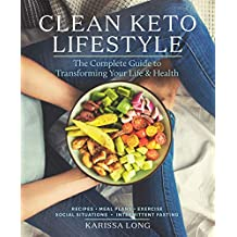 Clean Keto Lifestyle: The Complete Guide to Transforming Your Life and Health (English Edition)