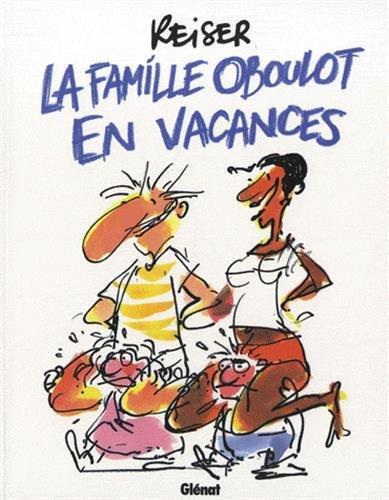 La Famille Oboulot en vacances NE par Reiser