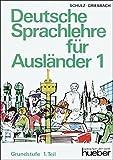 Deutsche Sprachlehre für Ausländer, Grundstufe in 2 Bdn., Tl.1