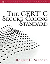 The CERT C Secure Coding Standard by Robert C. Seacord (2008-10-24)