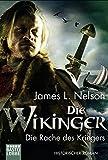 Die Wikinger - Die Rache des Kriegers: Historischer Roman (Nordmann-Saga)