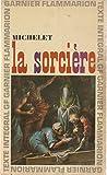 LA SORCIERE.CHRONOLOGIE ET PREFACE PAR PAUL VIALLANEIX