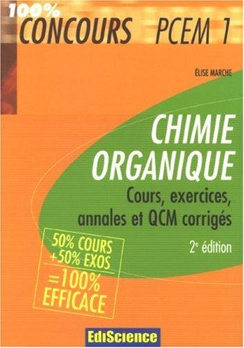 Chimie organique PCEM 1 : Cours, exercices, annales et QCM corrigés