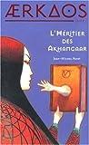 Aerkaos, Tome 2 - L'Héritier Akhangaar